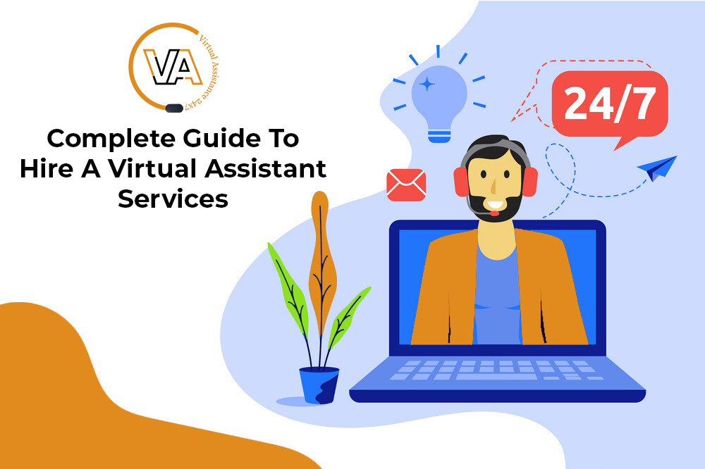 Complete Guide To Hire A Virtual Assistant Services